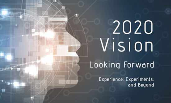 2020 Vision Looking Forward Experiences, Experiments, and Beyond